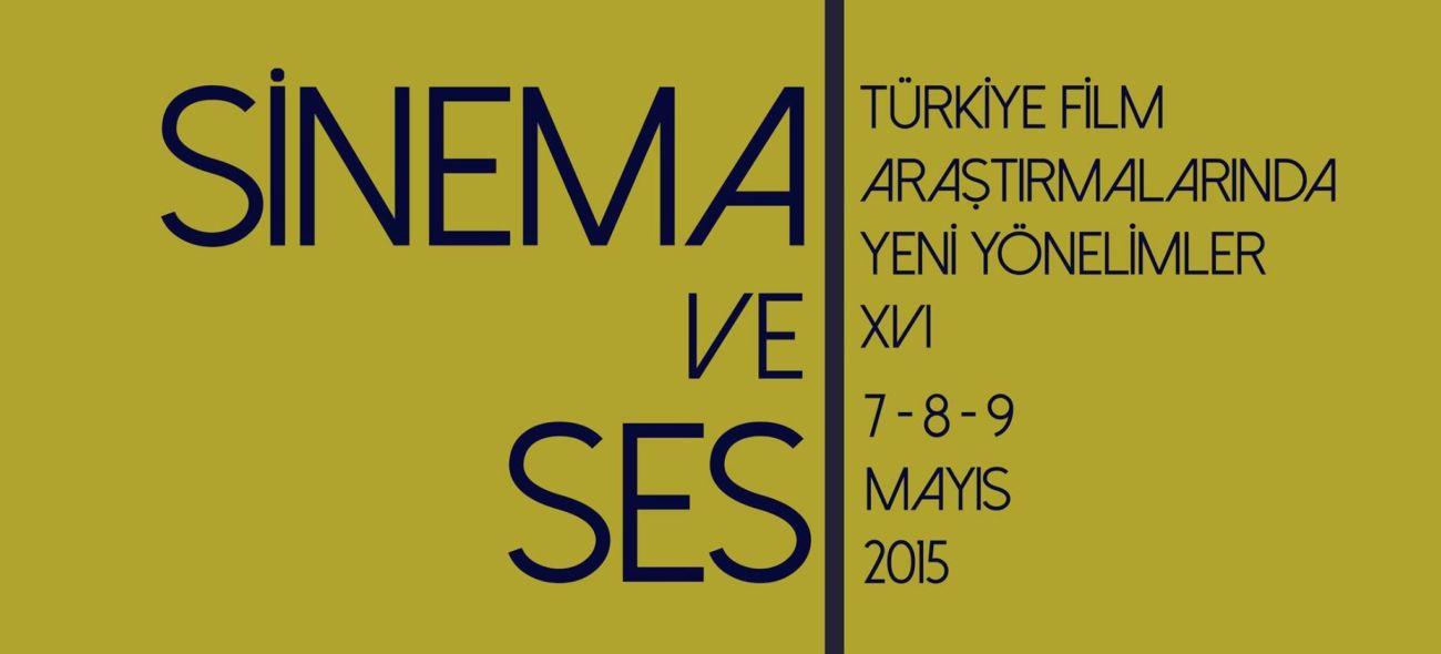 """""""Sinema ve Ses"""" Konferansı 7-8-9 Mayıs'ta Kadir Has Üniversitesi'nde! - Etkinlikler, Haberler - Fil'm Hafızası"""