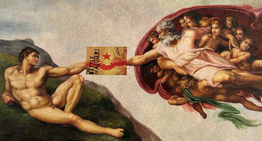 """The Battle of Algiers"" Gillo Pontecorvo ve ""Creation of Adam"" Michelangelo"